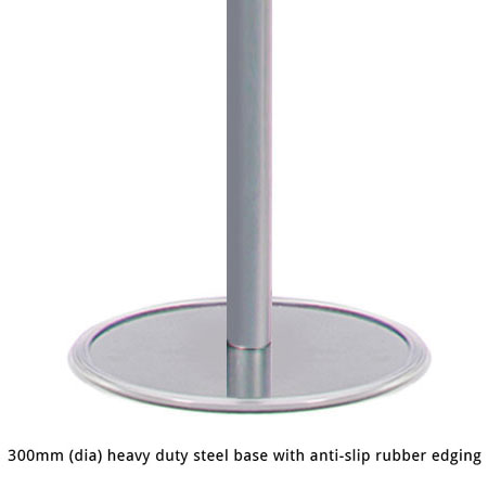 Our 300mm (dia) heavy duty steel bases offer superior stability